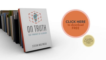 On Truth:  The Tyranny of Illusion - A Free Book by Stefan Molyneux