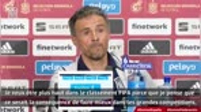 """Espagne - Luis Enrique : """"Etre plus haut dans le classement FIFA"""""""