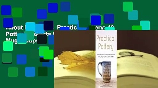 About For Books  Practical Pottery: 40 Pottery Projects for Creating and Selling Mugs, Cups,