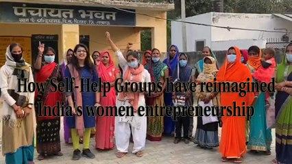 How Self-Help Groups have reimagined India's women entrepreneurship | Reimagining India