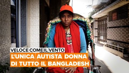 Veloce come il vento: l'unica autista donna di tutto il Bangladesh
