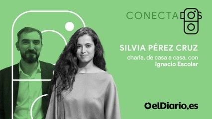 Conectados, con Silvia Pérez Cruz [COMPLETO]