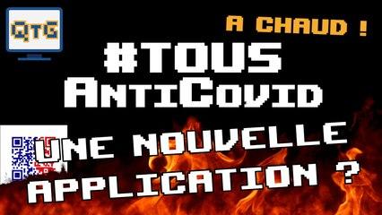 TousAntiCovid une nouvelle application – A chaud #7