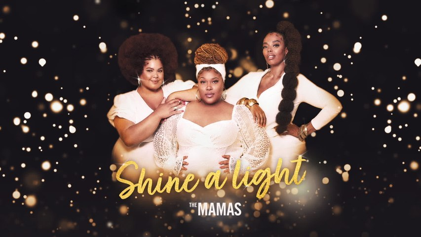 The Mamas - Shine A Light