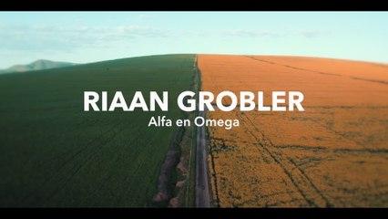 Riaan Grobler - Alfa En Omega