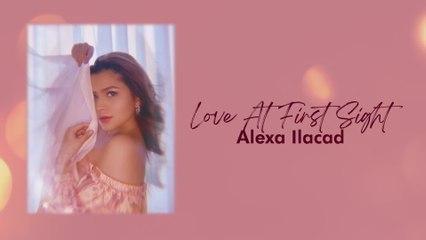 Alexa Ilacad - Love At First Sight