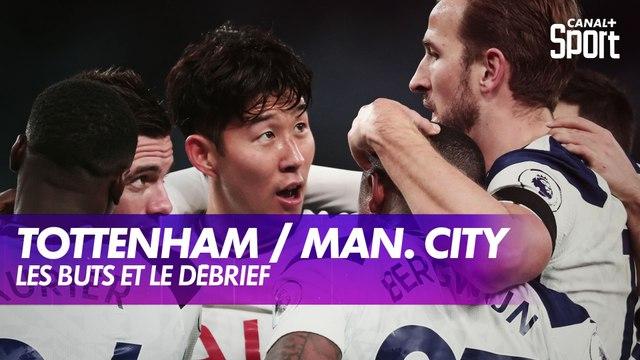 Les buts et le débrief de Tottenham / Manchester City