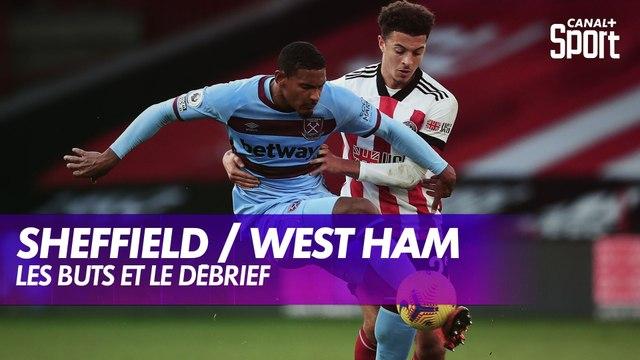 Les buts et le débrief de Sheffield / West Ham