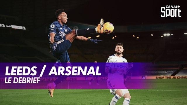 Le débrief de Leeds / Arsenal