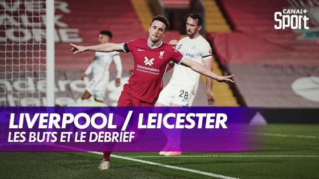 Les buts et le débrief de Liverpool / Leicester
