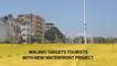 Malindi targets tourists with new waterfront project
