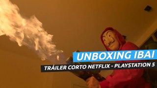 Unboxing Ibai - Tráiler del corto con Netflix y PS5