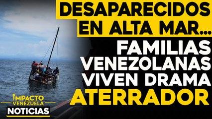 DESAPARECIDOS en alta mar... Familias aterradas    NOTICIAS VENEZUELA HOY noviembre 24 2020