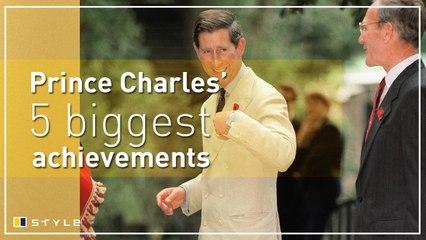 Prince Charles 5 biggest achievements