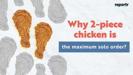 Why is Two-Piece Chicken the Maximum Solo Order? | Reportr.World