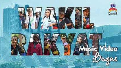 Bagas - Wakil Rakyat (Official Music Video)