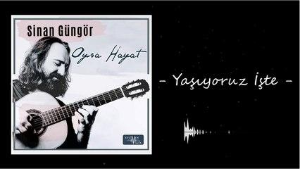 Sinan Güngör - Yaşıyoruz İşte (Official Audio)