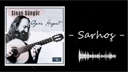 Sinan Güngör - Sarhoş (Official Audio)