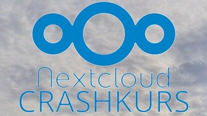 [TUT] NextCloud - Crashkurs fürs Webinterface [4K   DE]