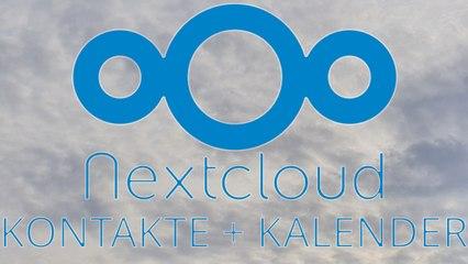 [TUT] NextCloud - Kontakte & Kalender anlegen + synchronisieren [4K   DE]