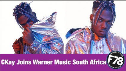 F78NEWS: CKay Joins Warner Music South Africa.