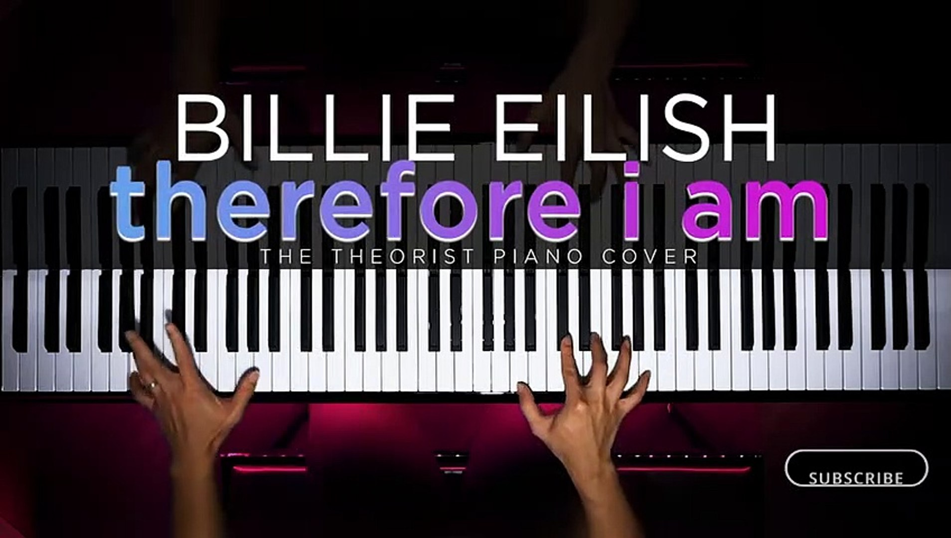 Billie Eilish - Therefore I am  Piano Cover