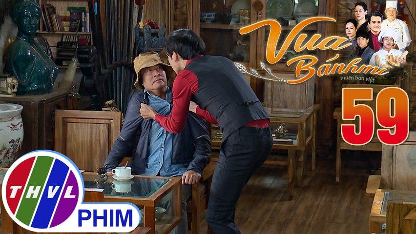 Vua bánh mì - Tập 59[1]: Bảo tức giận trách ông Bình đã hãm hại mình