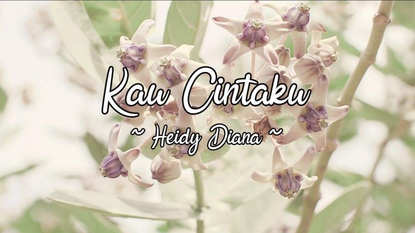 Heidy Diana - Kau Cintaku (Official Lyric Video)