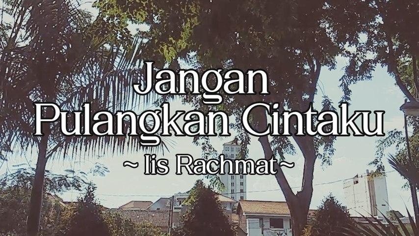 Iis Rachmat - Jangan Pulangkan Cintaku (Official Lyric Video)