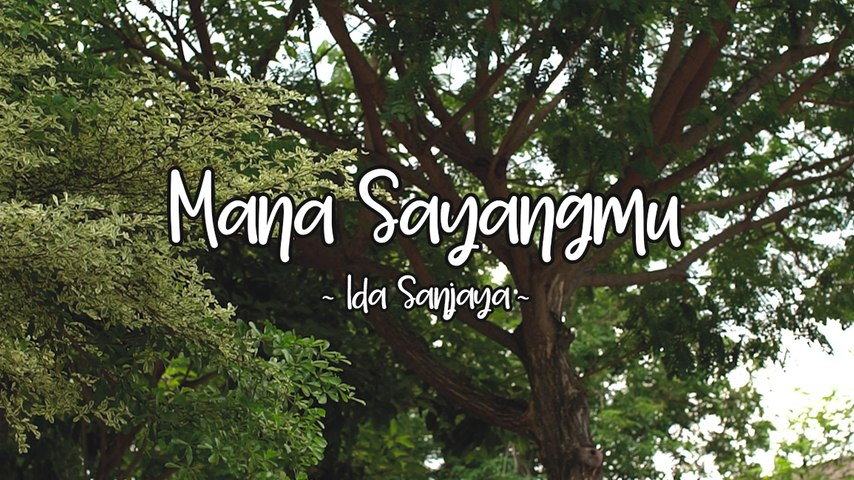 Ida Sanjaya - Mana Sayangmu (Official Lyric Video)