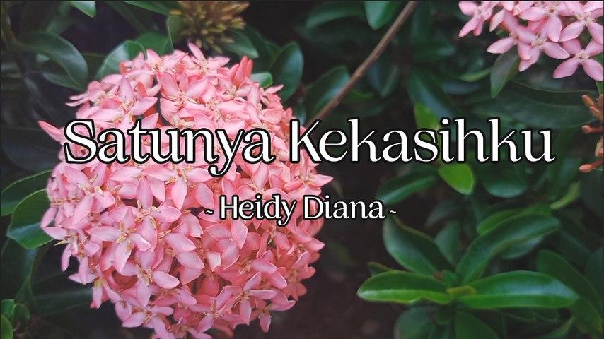 Heidy Diana - Satunya Kekasihku (Official Lyric Video)