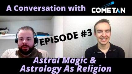 A Conversation with Cometan & Dr. Jeffrey Kotyk | Season 1 Episode 3 | Astral Magic & Astrology As Religion