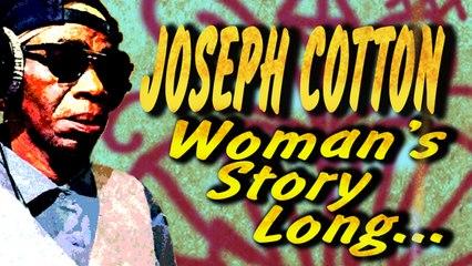 joseph COTTON - Woman's Story Long
