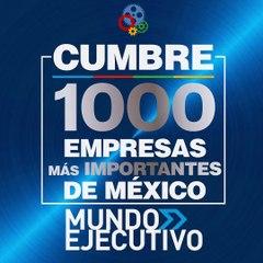Cumbre las 1000 empresas mas importantes de México 1