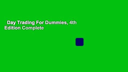 Day Trading For Dummies, 4th Edition Complete