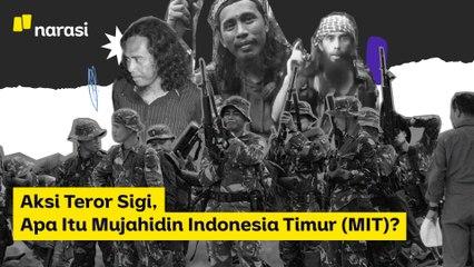 Aksi Teror Sigi, Apa itu Mujahidin Indonesia Timur (MIT)?   Narasi Newsroom