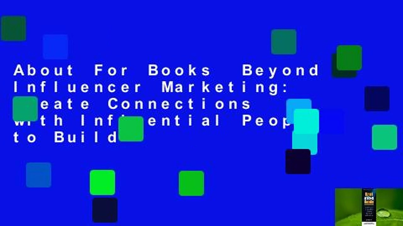 About For Books  Beyond Influencer Marketing: Create Connections with Influential People to Build