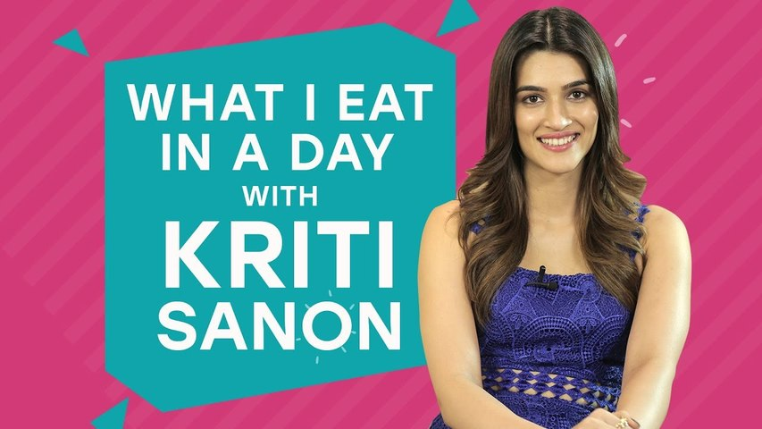 Kriti Sanon - What I Eat In A Day