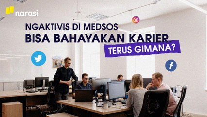 Ngaktivis di Medsos Bisa Bahayakan Karier, Terus Gimana?   Narasi Newsroom