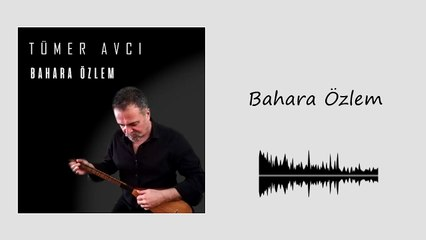 Tümer Avcı - Bahara Özlem (Official Audio)