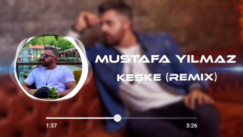 Mustafa Yılmaz - Keşke / Remix (Official Audio)