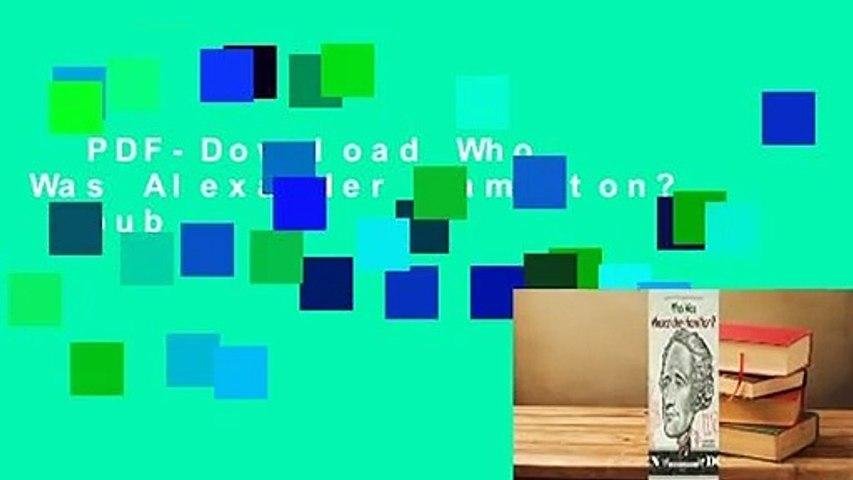 PDF-Download Who Was Alexander Hamilton?  Epub