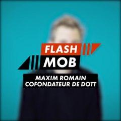 Flashmob : Dott (Maxim Romain)