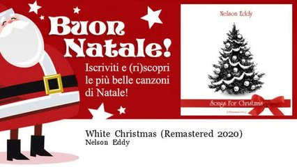 Nelson Eddy - White Christmas - Remastered 2020