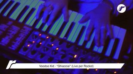 "Voodoo Kid -  ""Ghiacciai"" (Live per Rockol)"
