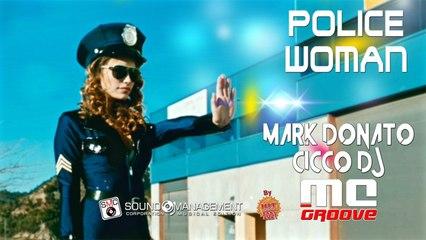 MARK DONATO vs CICCO DJ & MC GROOVE - Police Woman
