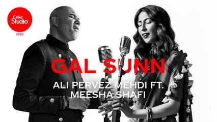Coke Studio 2020 | Gal Sunn | Ali Pervez Mehdi ft. Meesha Shafi