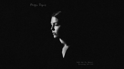 Maggie Rogers - Outro - Notes from the Archive: Recordings 2011-2016