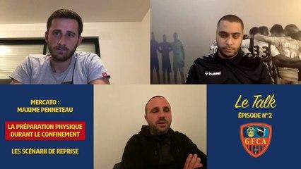Le Talk - épisode 2 : Mercato, préparation physique, Scénarii de reprise