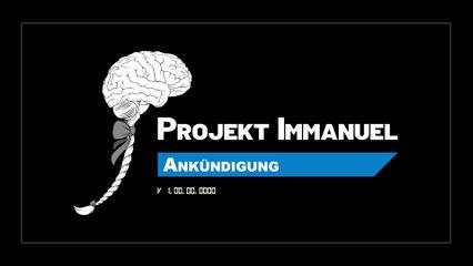 Projekt Immanuel - Ankündigung